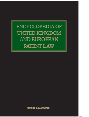 Encyclopedia of United Kingdom and European Patent Law