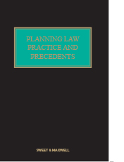 Sweet & Maxwell's Planning Law: Practice and Precedents