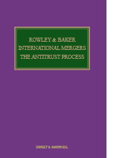 Rowley & Baker: International Mergers - The Antitrust Process