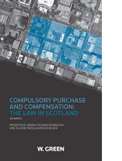 Compulsory Purchase and Compensation: The Law in Scotland