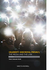Celebrity and Royal Privacy, the Media and the Law