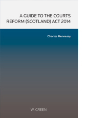 Guide to the Courts Reform (Scotland) Act 2014, A