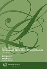 Practitioner's Guide to the Law and Regulation of Market Abuse, A