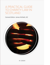 Practical Guide to Charity Law in Scotland, A