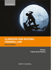 Clarkson & Keating: Criminal Law: Text and Materials
