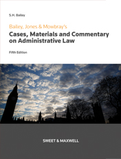 Bailey, Jones & Mowbray - Cases, Materials and Commentary on Administrative Law