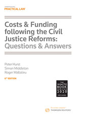 Costs & Funding following the Civil Justice Reforms: Questions and Answers