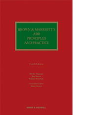 Brown & Marriott's ADR Principles and Practice