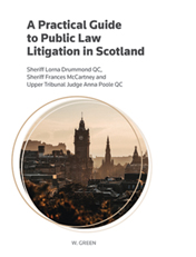 A Practical Guide to Public Law Litigation in Scotland