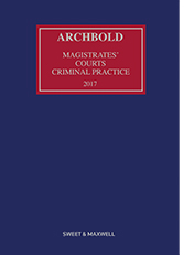 Archbold Magistrates' Courts Criminal Practice 2017